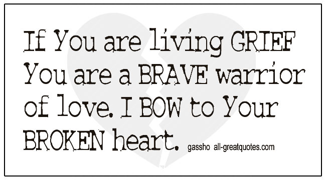 Grief Healing Quotes If You Are Living Grief You Are A Brave Warrior