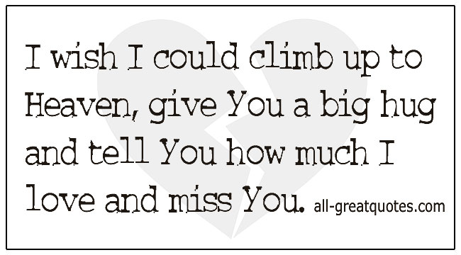 Grief Notes I Wish I Could Climb Up To Heaven Give You A Big Hug