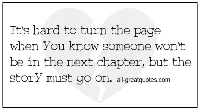 Grief Sadnees Quotes Hard To Turn Page When You Know Someone Wont Be In Next
