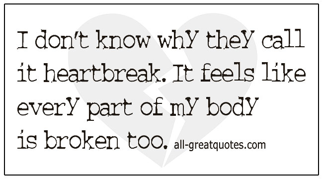 Grief Sayings I Don't Know Why They Call It Heartbreak
