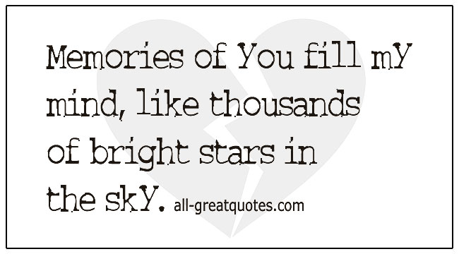 Grieving Quotes Memories Of You Fill My Mind Like Thousands Of Bright Stars
