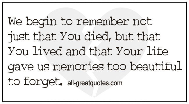 Remembrance Quotes Remember Not Just That You Died But That You Lived