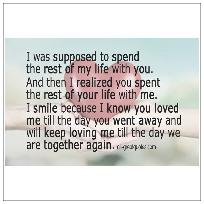 I Was Supposed To Spend The Rest Of My Life With You Love Grief Quote
