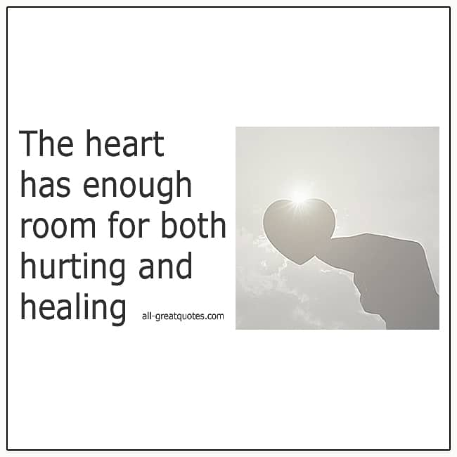 The-Heart-Has-Enough-Room-For-Both-Hurting-And-Healing-Quote