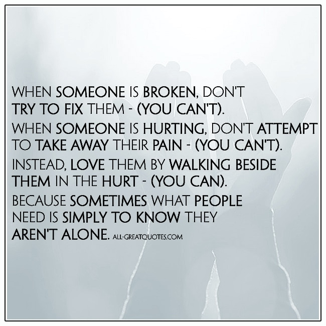 When Someone Is Broken Dont Try To Fix Them You Cant Quote