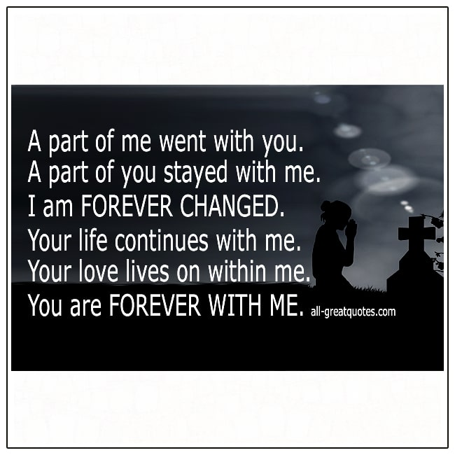 A-Part-Of-Me-Went-With-You-I-Am-Forever-Changed-Grief-Quote