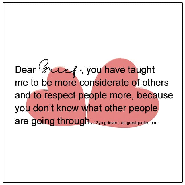 Dear-Grief-You-Have-Taught-Me-To-Be-More-Considerate