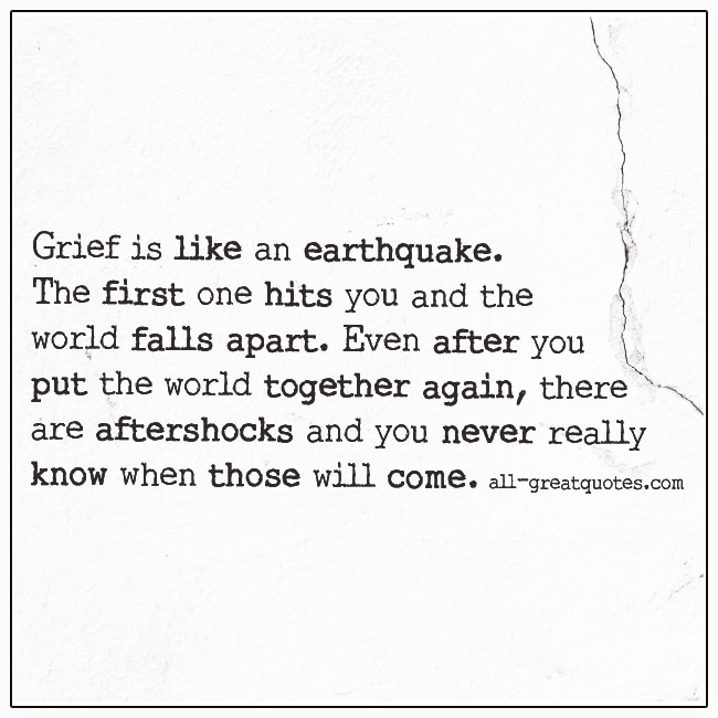 Grief Is Like An Earthquake Describing Grief Quote
