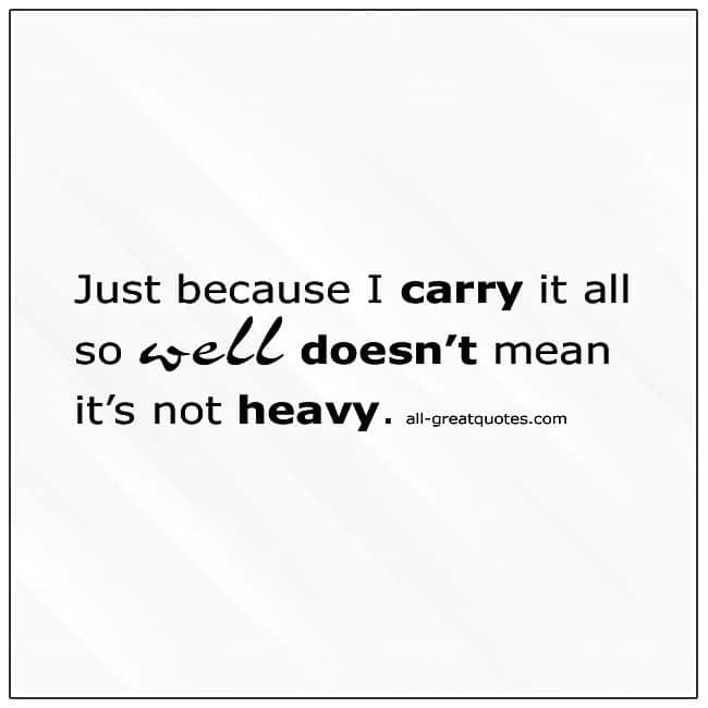 Just-Because-I-Carry-It-All-So-Well-Quote-Card