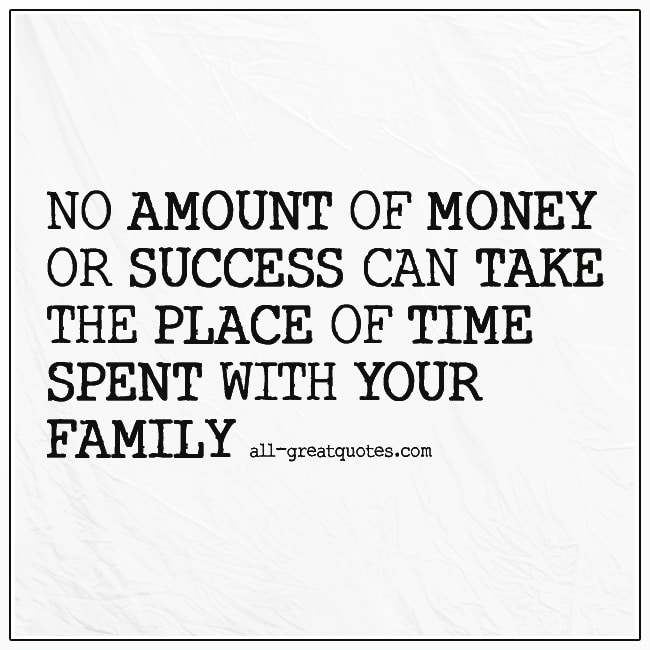 No-Amount-Of-Money-Or-Success-Can-Take-The-Place-Family-Quotes