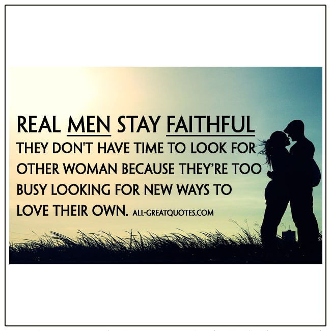 Real-Men-Stay-Faithful-New-Ways-Too-Love-Their-Own-Real-Men-Quotes