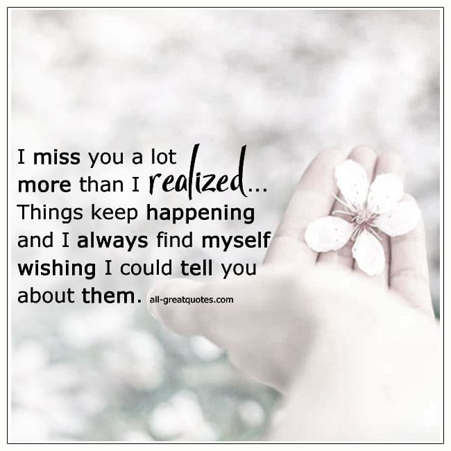 I-Miss-You-A-Lot-More-Than-I-Realized-Grief-Picture-Quotes