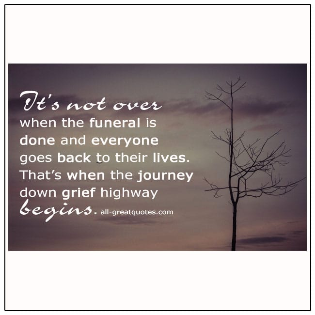 Its Not Over When The Funeral Is Done Grief Quotes