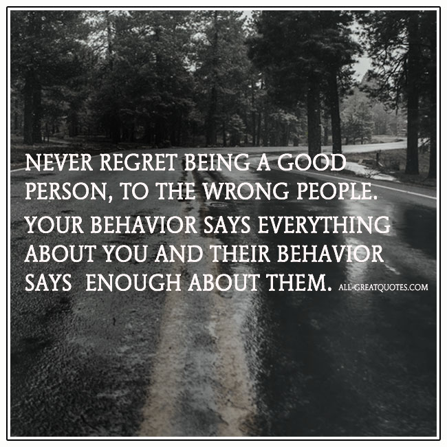 Never Regret Being A Good Person Picture Quote