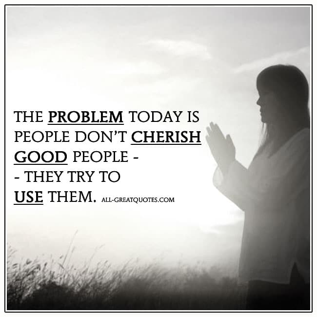 People Don't Cherish Good People Quote