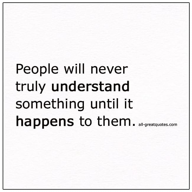 People Will Never Truly Understand Life Quotes