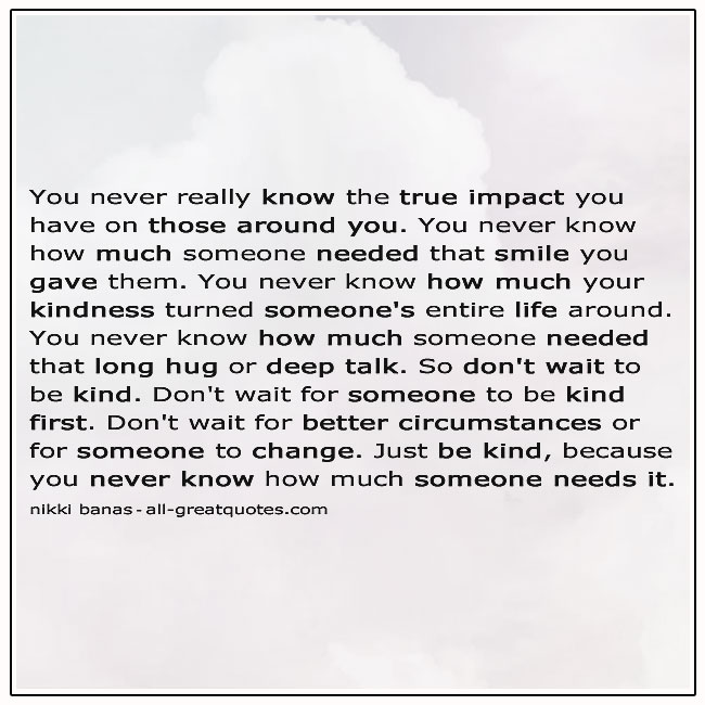 The-True-Impact-You-Have-On-Those-Around-You-Quote