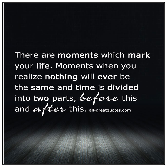There Are Moments Which Mark Your Life Quote Card