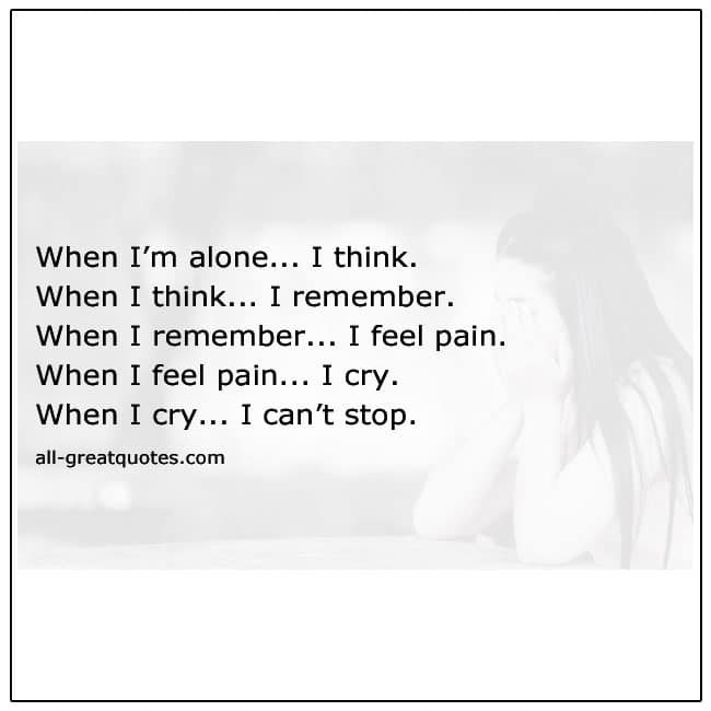 When-I'm-Alone-I-Think-When-I-Think-I-Remember-Quote