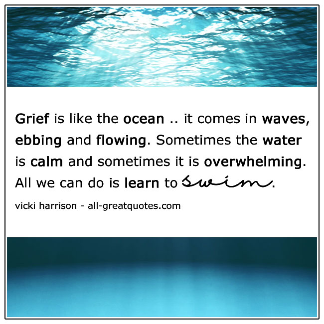 Grief Is Like The Ocean It Comes In Waves Quote