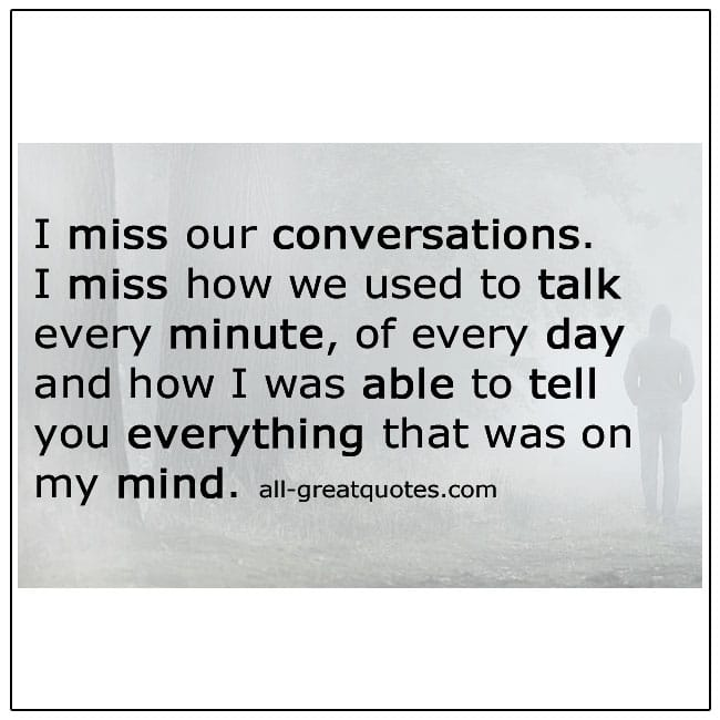 I Miss How We Used To Talk Every Minute Grief Quotes