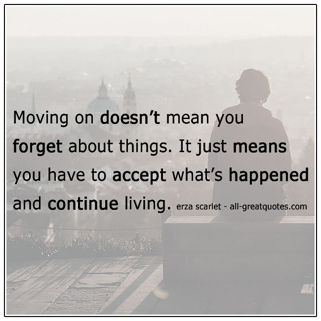 Moving On Doesnt Mean You Forget Grief Quotes