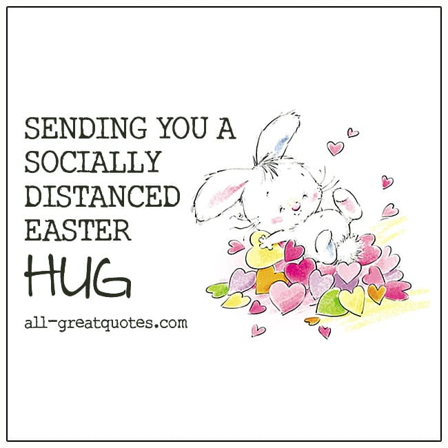 Sending You A Socially Distanced Easter Hug Coronavirus