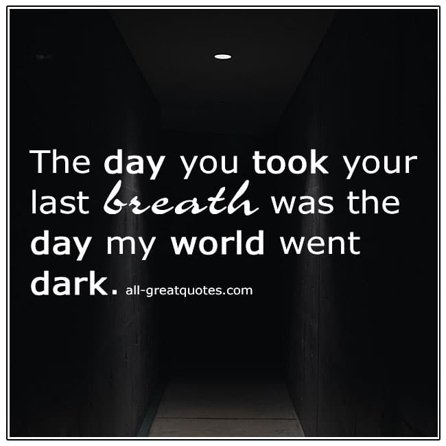 The Day You Took Your Last Breath Grief Quote