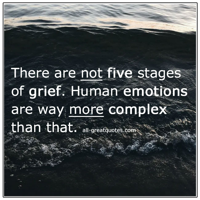 There Are Not Five Stages Of Grief Quote