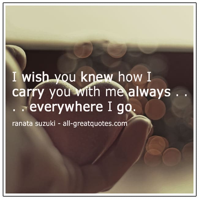 I Carry You With Me Always Quote
