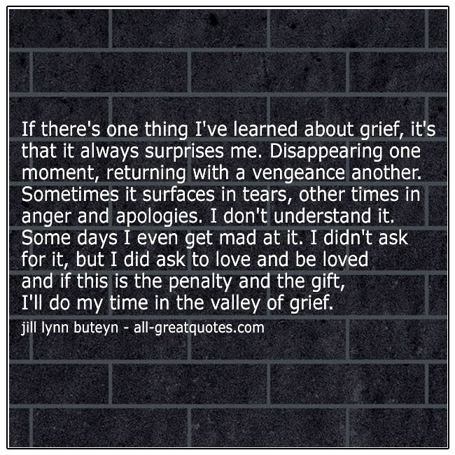 If Theres One Think Ive Learned About Grief Picture Quotes