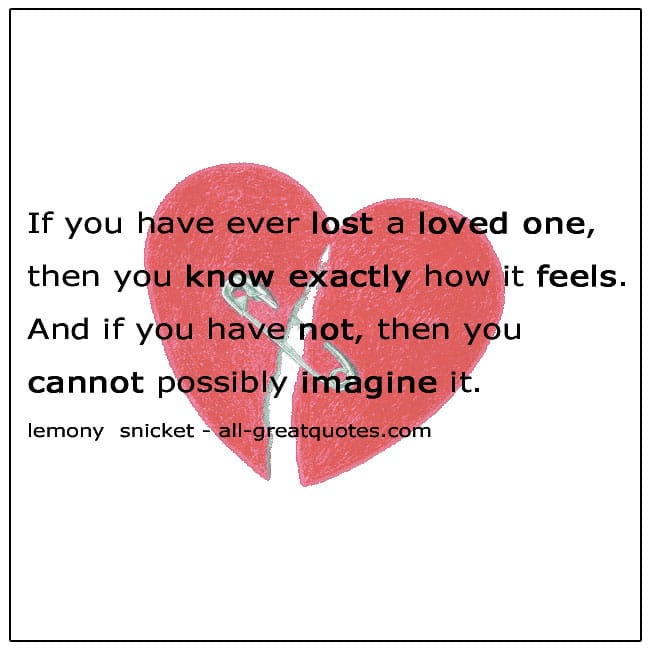 If You Have Ever Lost A Loved One Lemony Snicket Lost Loved Ones Quotes