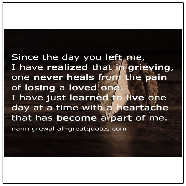 Since The Day You Left Me Narin Grewal Heartache Quote