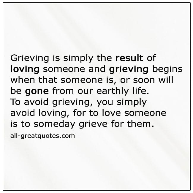 To Love Someone Is To Someday Grieve For Them Quote