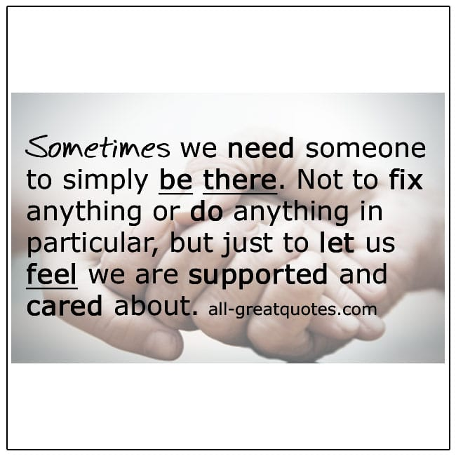 We Need Someone To Simply Be There Quote