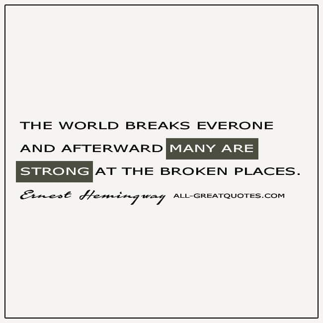 The World Breaks Everyone Ernest Hemingway Quote