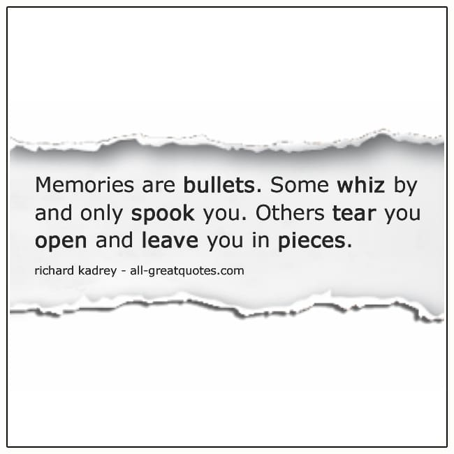 Memories Are Bullets Grief Picture Quotes