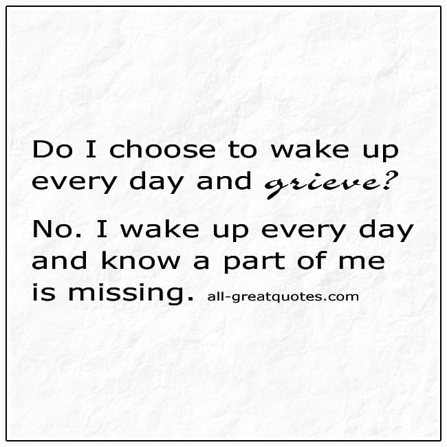 Do-I-Choose-To-Wake-Up-Every-Day-And-Grieve-Quote-Card