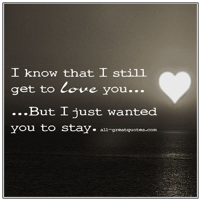 I Know That I Still Get To Love You Grief Picture Quote