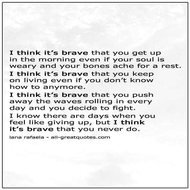 I Think It's Brave Lana Rafaela Poem