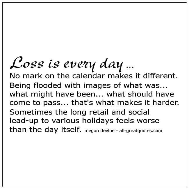 Loss Is Every Day Megan Devine Quote